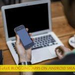 must have blogging apps 600x391 1 - HiideeMedia