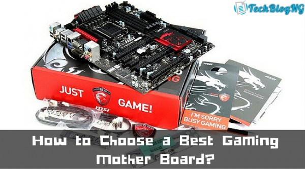 How to Choose a Best Gaming Mother Board
