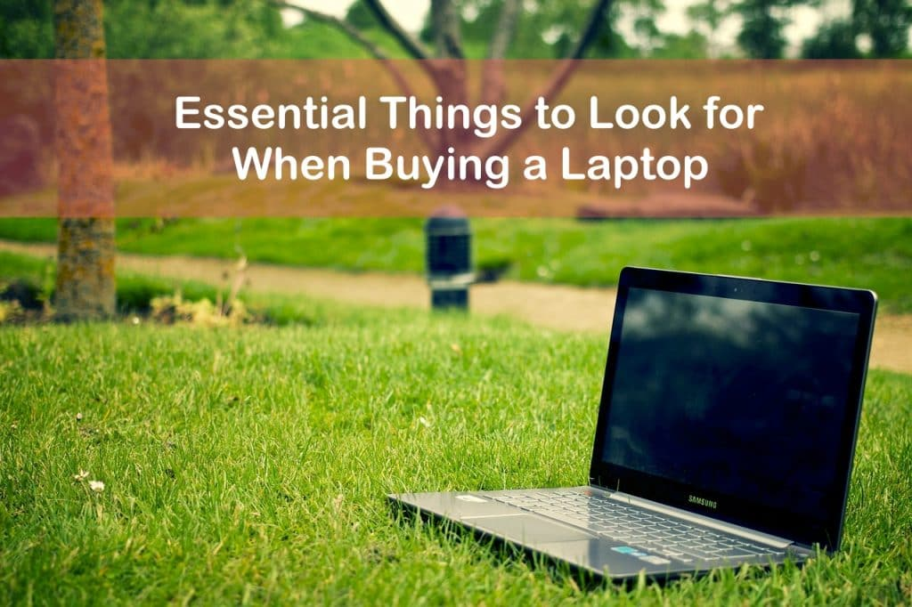 Essential Things to Look for When Buying a Laptop